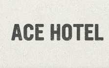 Ace Hotel Discount Codes & Deals