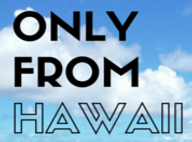 Only From Hawaii Discount Codes & Deals